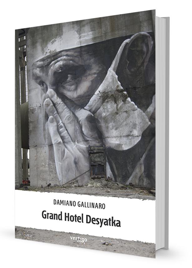 Copertina libro Grand Hotel Desyatka di Damiano Gallinaro